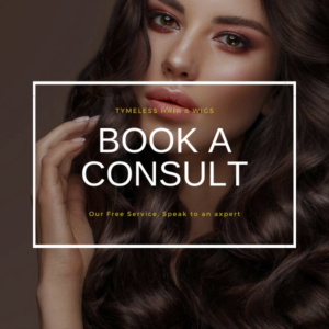 Book a consult - tymeless hair and wigs